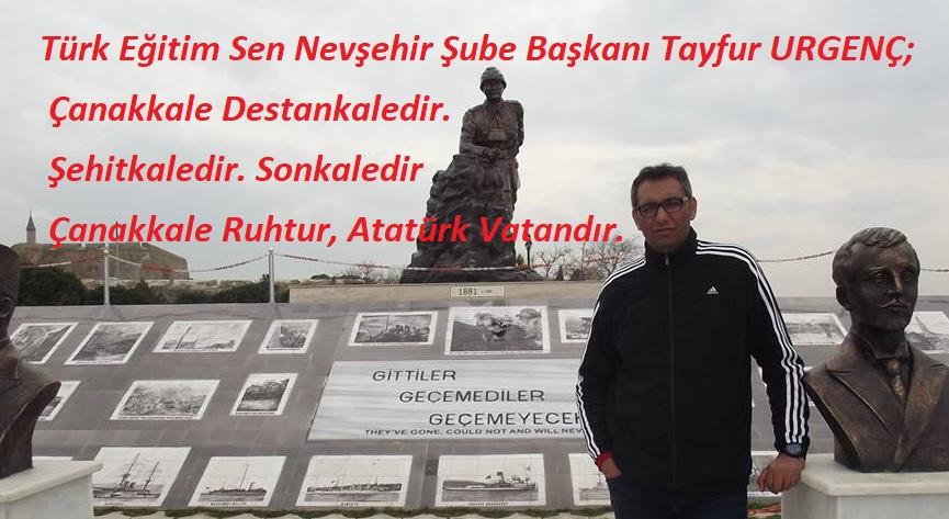 Türk Eğitim Sen Başkanı Urgenç; Çanakkale Ruhtur, Atatürk Vatandır.