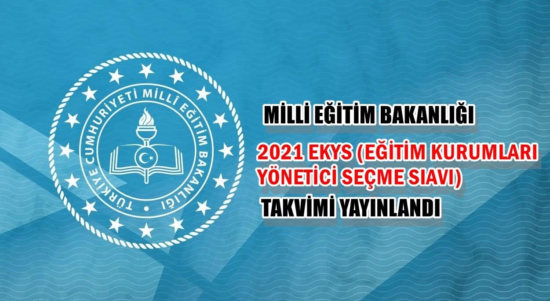 MEB 2021 EKYS (EĞİTİM KURUMLARINA YÖNETİCİ SEÇME) SINAV TARİHİ BELLİ OLDU